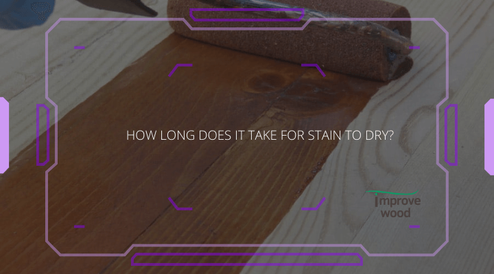 how long does stain takes to dry display