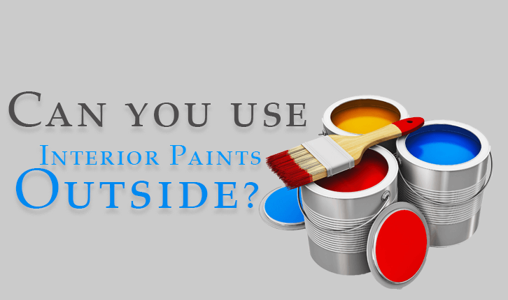 can-you-use-interior-paints-outside