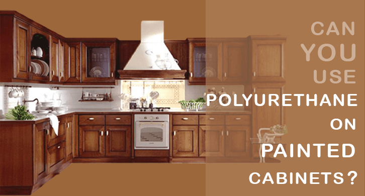 can-you-use-polyurethane-on-painted-cabi