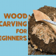 wood-carving-for-beginners